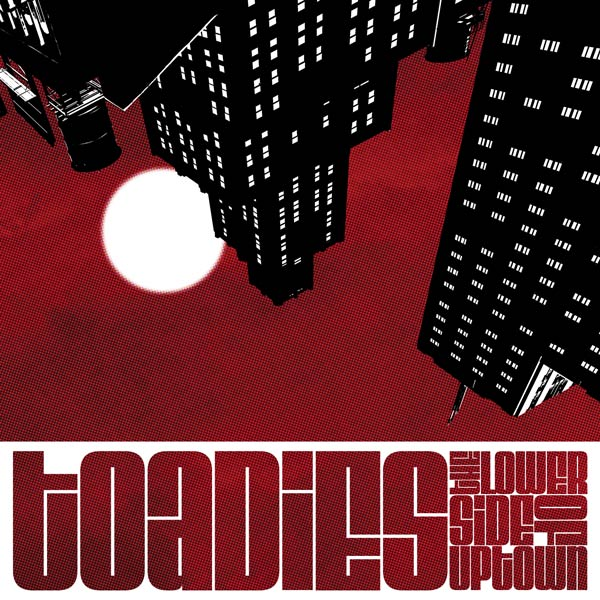 Toadies The Lower Side of Uptown